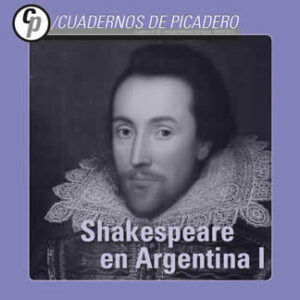 """Presentación de Cuadernos del Picadero: """"Shakespeare en Argentina"""" @ Centro Cultural de la Cooperación, Aula Dubrovsky."""